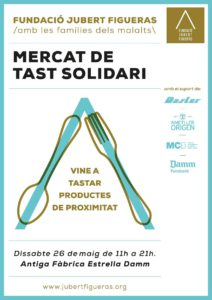 III Mercat de Tast Solidari Fundació Jubert Figueras @ Antiga Fàbrica Estrella Damm