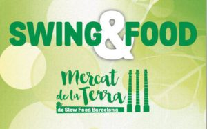 Swing&Food Toc Oriental Mercat de la Terra SlowFood BCN @ Barcelona